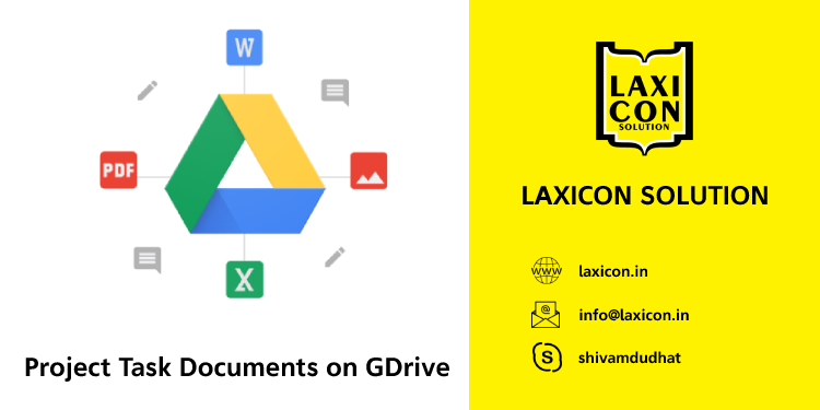 Project Task Documents on GDrive by Laxicon Solution